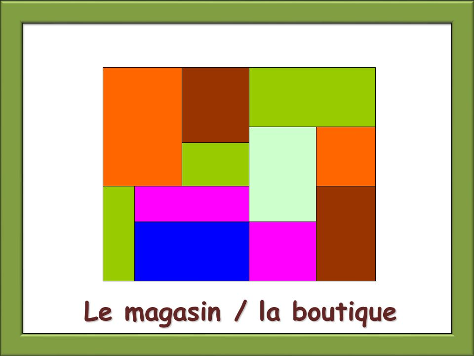 Le magasin / la boutique