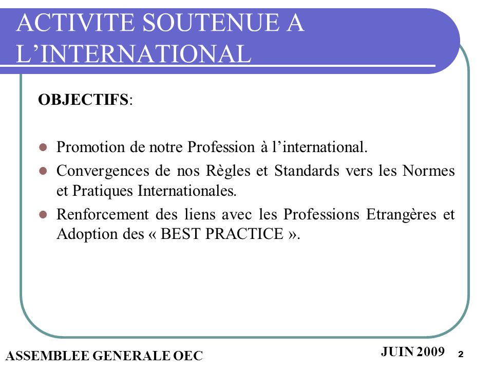 ACTIVITE SOUTENUE A L'INTERNATIONAL