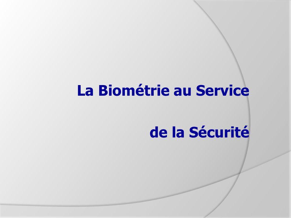 La Biométrie au Service de la Sécurité