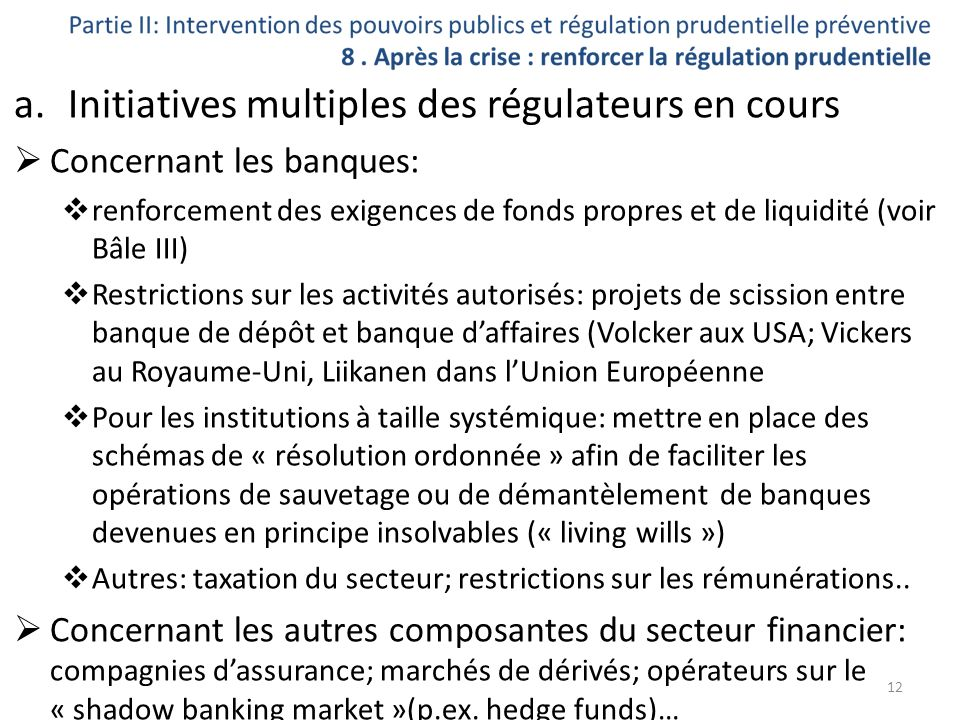 Initiatives multiples des régulateurs en cours