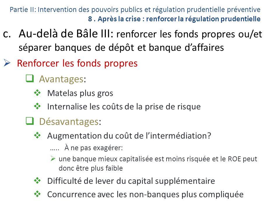 Partie II: Intervention des pouvoirs publics et régulation prudentielle préventive 8 . Après la crise : renforcer la régulation prudentielle