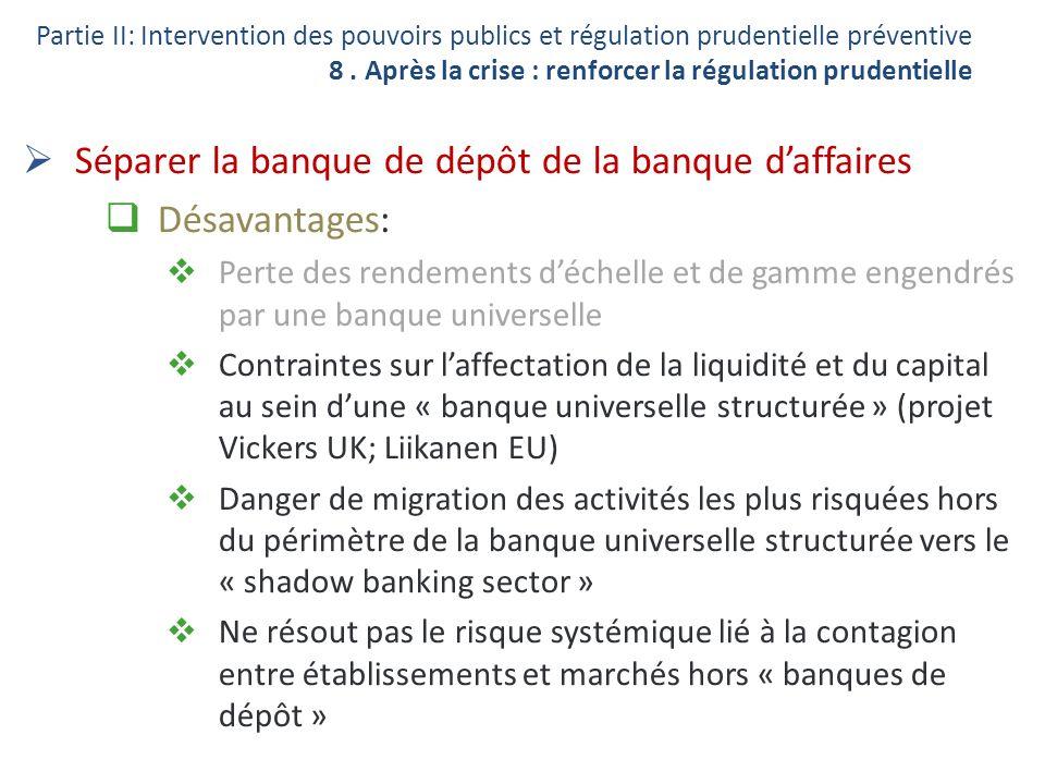 Séparer la banque de dépôt de la banque d'affaires Désavantages: