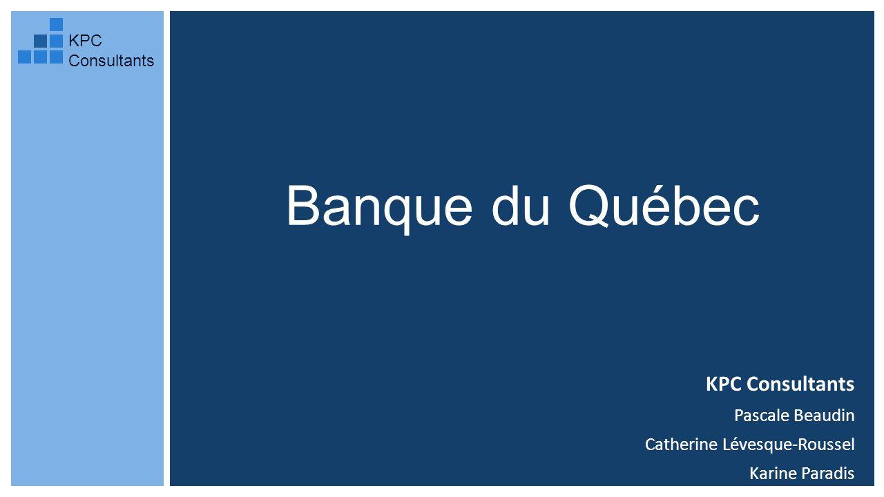 Banque du Québec KPC Consultants Pascale Beaudin