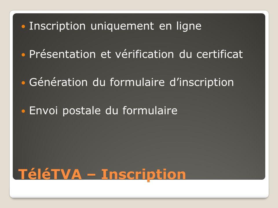 TéléTVA – Inscription Inscription uniquement en ligne