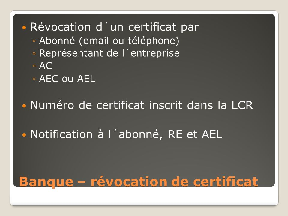 Banque – révocation de certificat