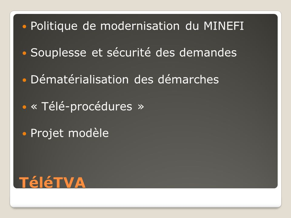 TéléTVA Politique de modernisation du MINEFI