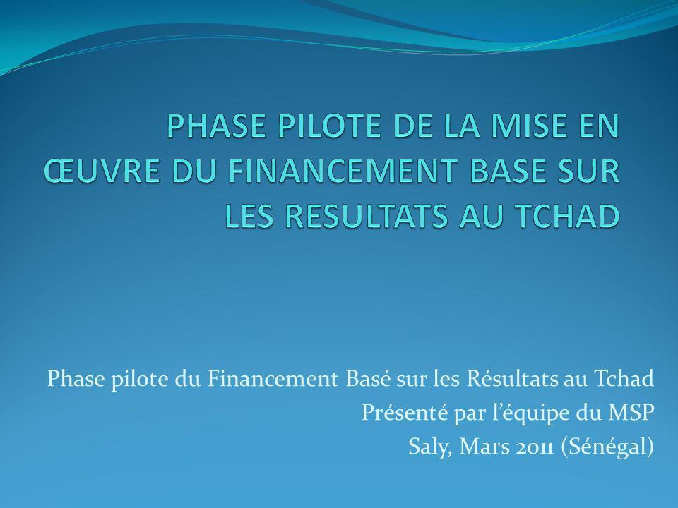PHASE PILOTE DE LA MISE EN ŒUVRE DU FINANCEMENT BASE SUR LES RESULTATS AU TCHAD