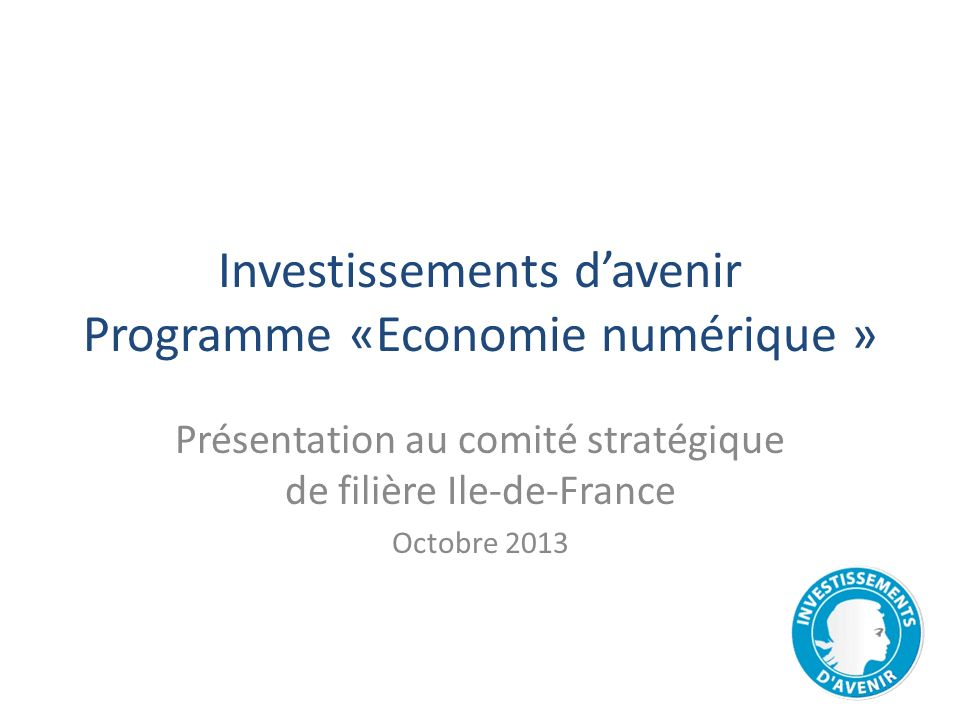 Investissements d'avenir Programme «Economie numérique »