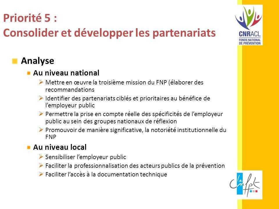 Priorité 5 : Consolider et développer les partenariats