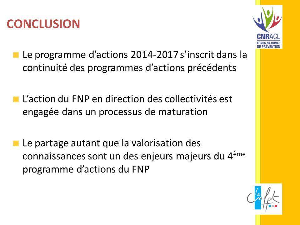 CONCLUSION Le programme d'actions 2014-2017 s'inscrit dans la continuité des programmes d'actions précédents.