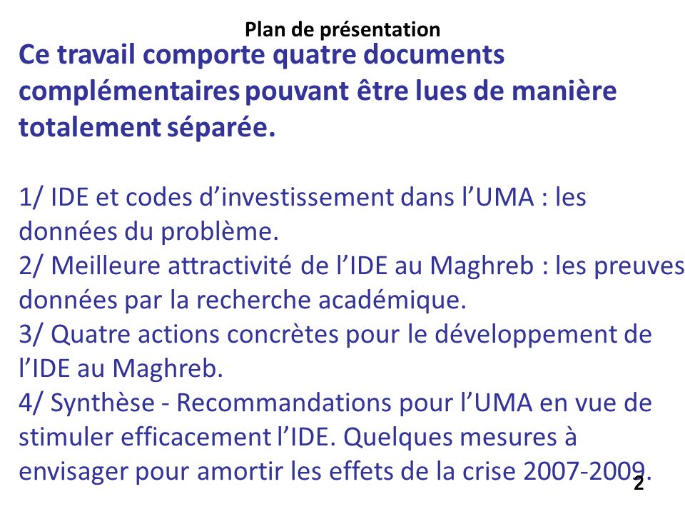 Plan de présentation Ce travail comporte quatre documents complémentaires pouvant être lues de manière totalement séparée.