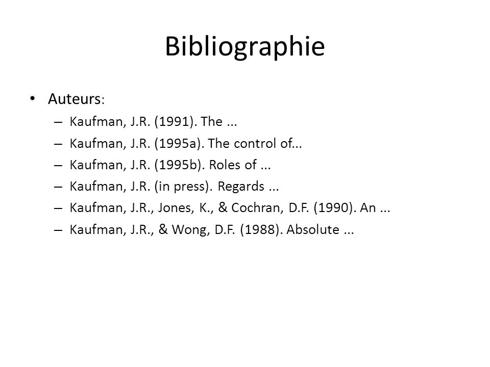 Bibliographie Auteurs: Kaufman, J.R. (1991). The ...