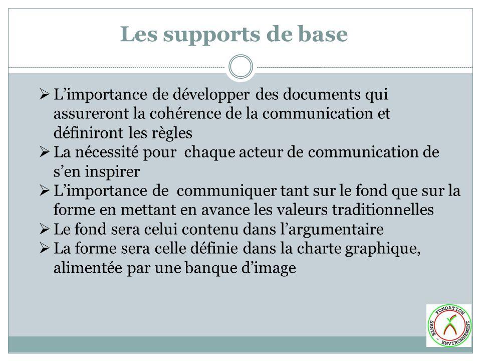 Les supports de base L'importance de développer des documents qui assureront la cohérence de la communication et définiront les règles