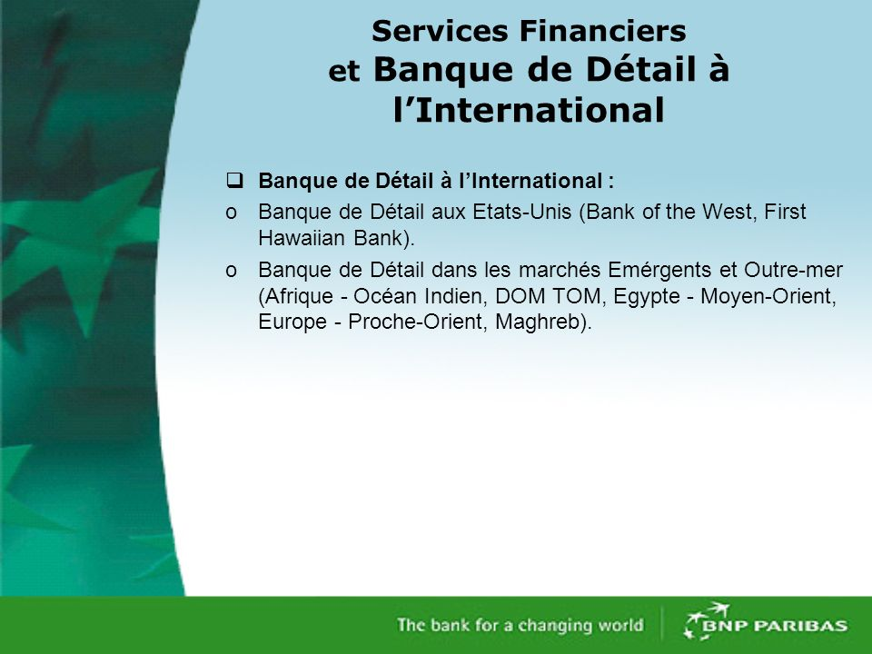 Services Financiers et Banque de Détail à l'International