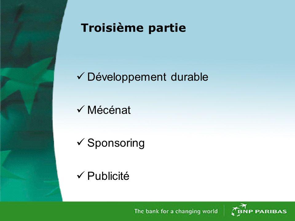Troisième partie Développement durable Mécénat Sponsoring Publicité
