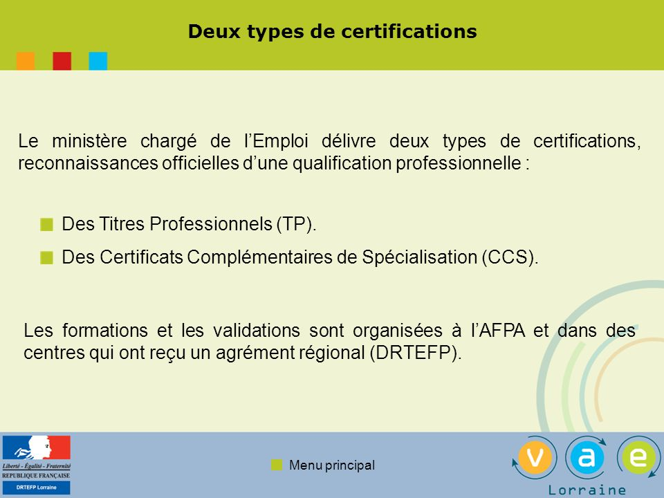 Deux types de certifications