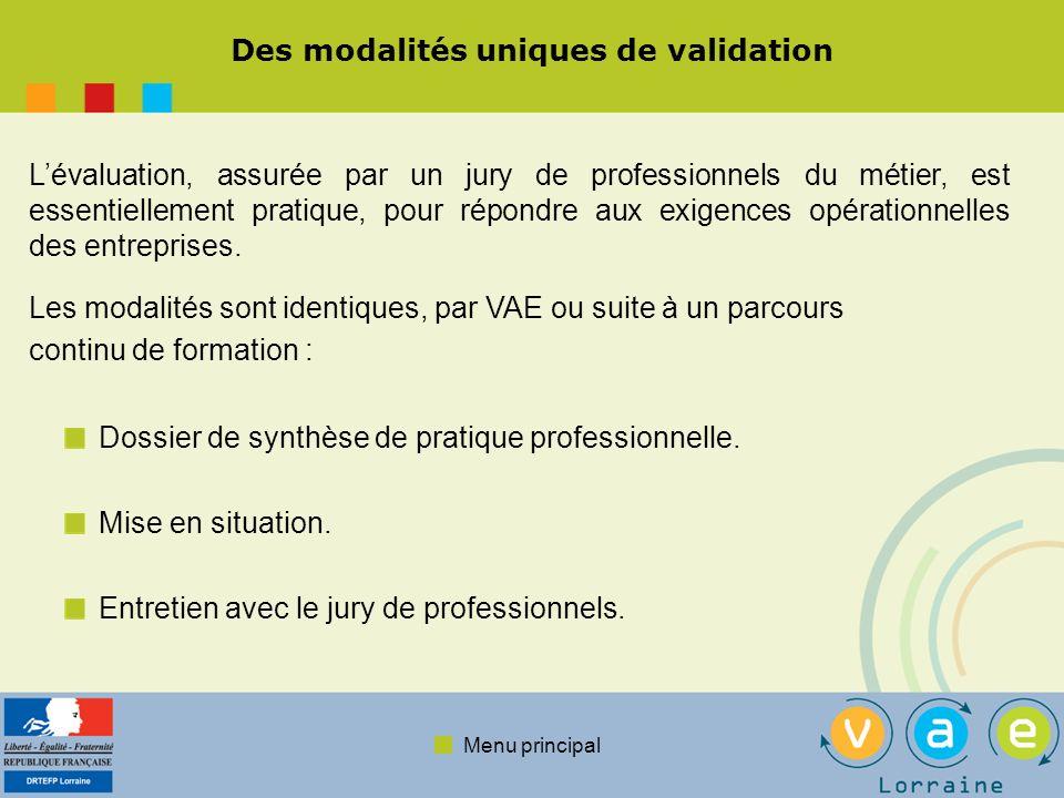 Des modalités uniques de validation