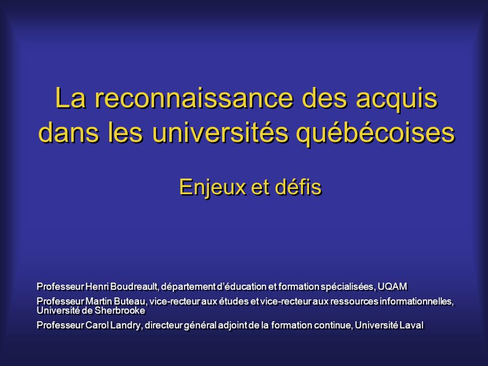 La reconnaissance des acquis dans les universités québécoises Enjeux et défis