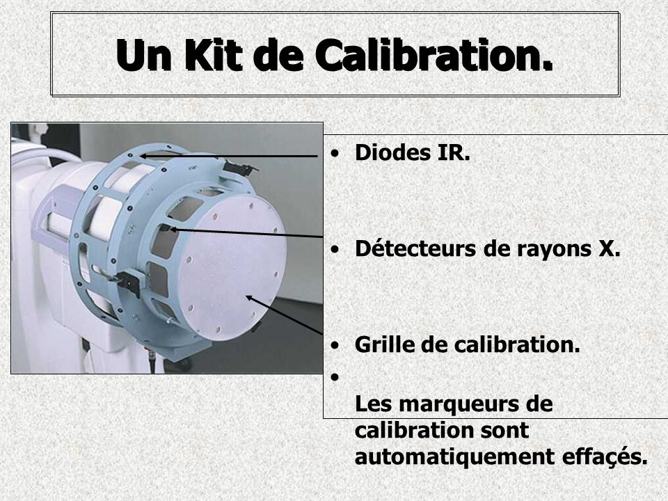 Un Kit de Calibration. Diodes IR. Détecteurs de rayons X.