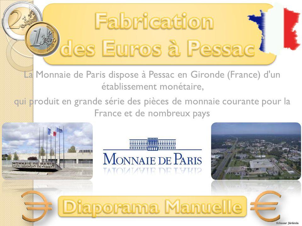 Fabrication des Euros à Pessac