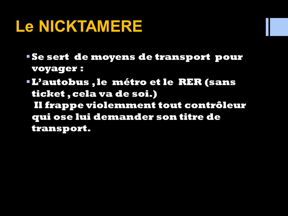 Le NICKTAMERE Se sert de moyens de transport pour voyager :