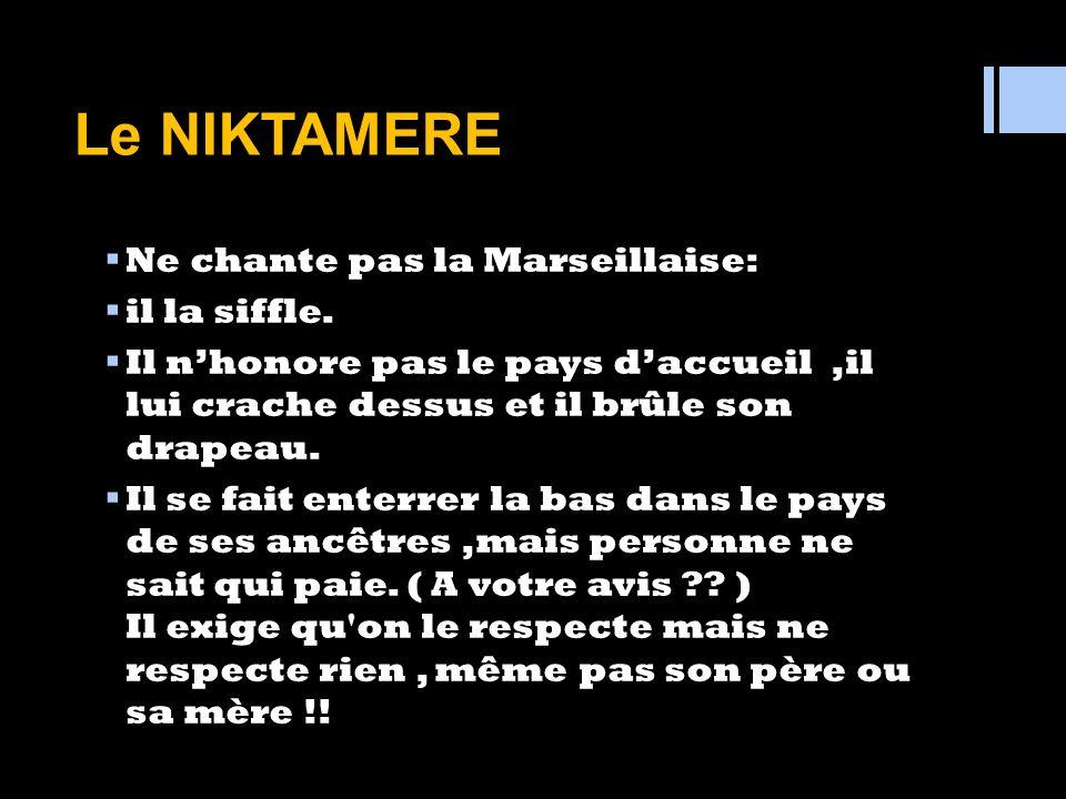 Le NIKTAMERE Ne chante pas la Marseillaise: il la siffle.