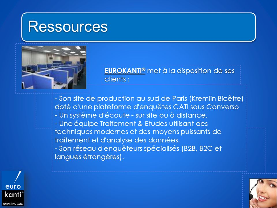 Ressources EUROKANTI® met à la disposition de ses clients :