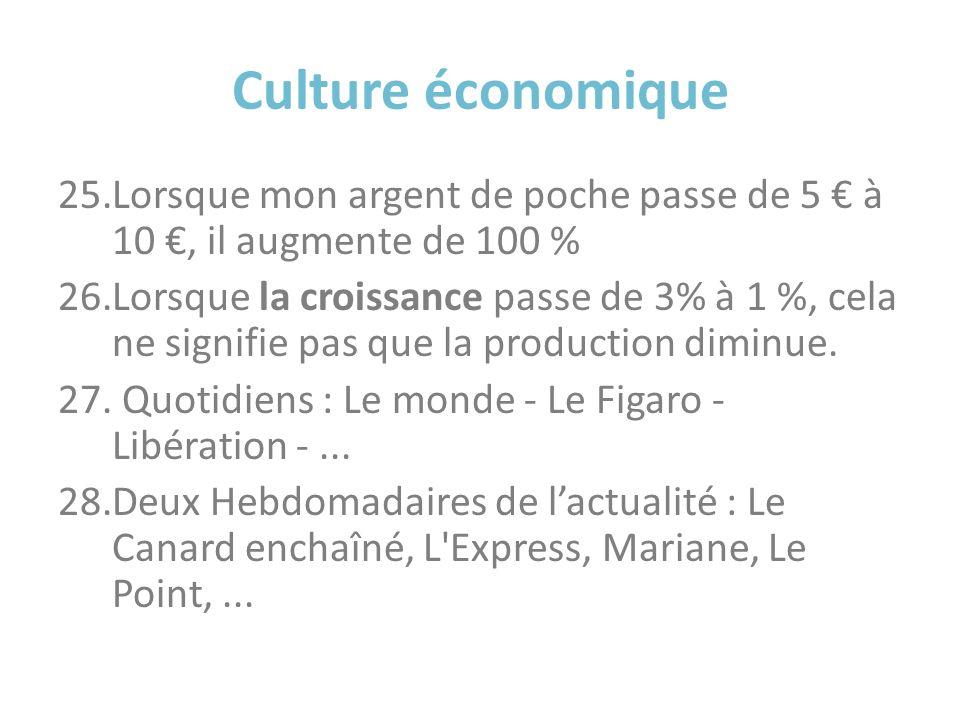 Culture économique Lorsque mon argent de poche passe de 5 € à 10 €, il augmente de 100 %