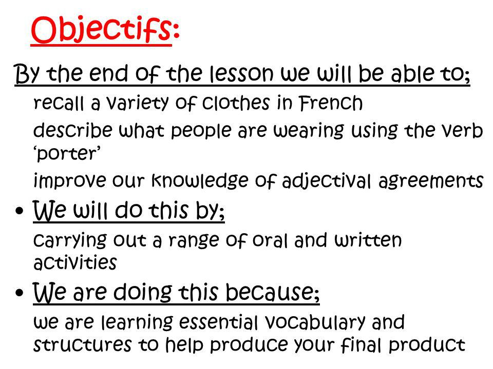 Objectifs: By the end of the lesson we will be able to;