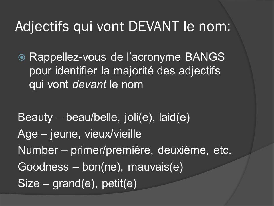 Adjectifs qui vont DEVANT le nom: