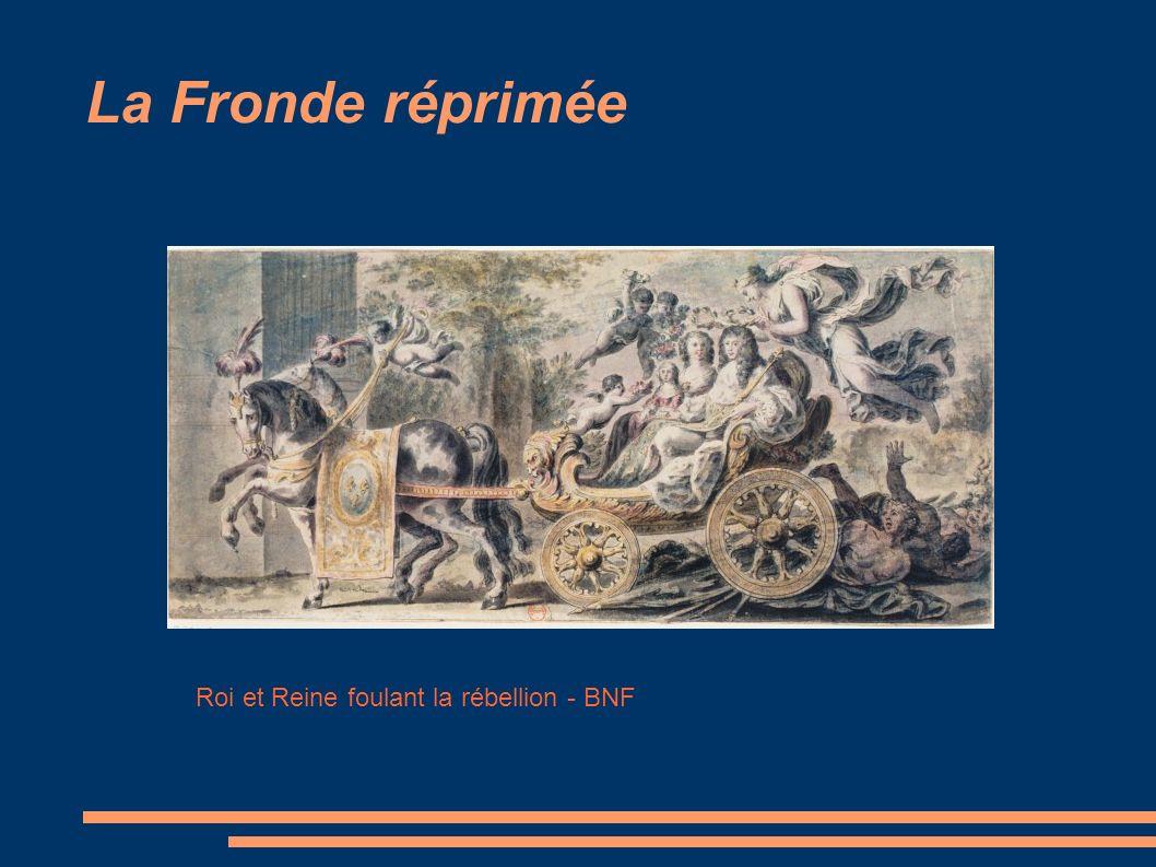 La Fronde réprimée Roi et Reine foulant la rébellion - BNF