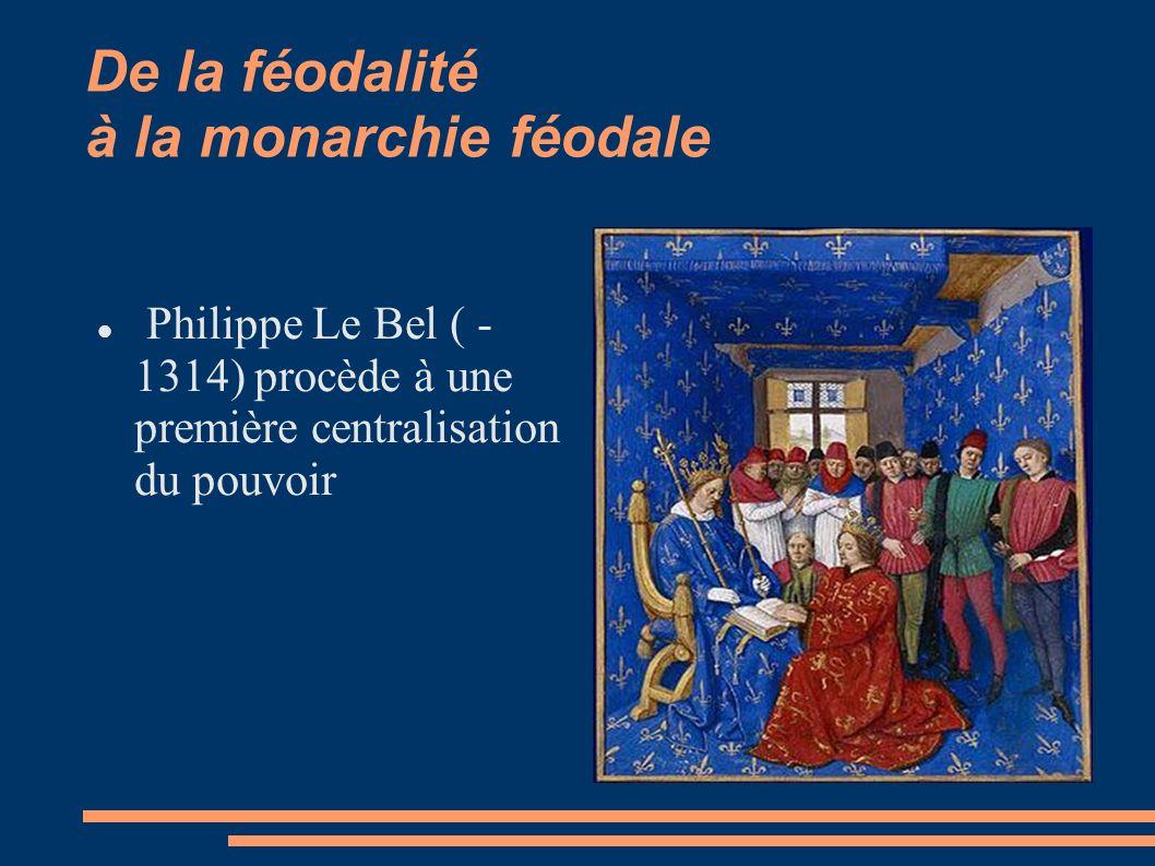 De la féodalité à la monarchie féodale
