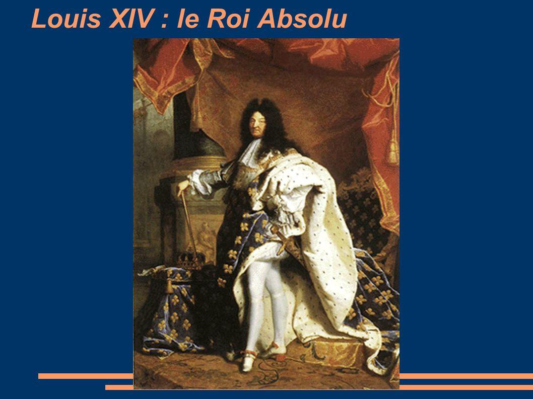 Louis XIV : le Roi Absolu