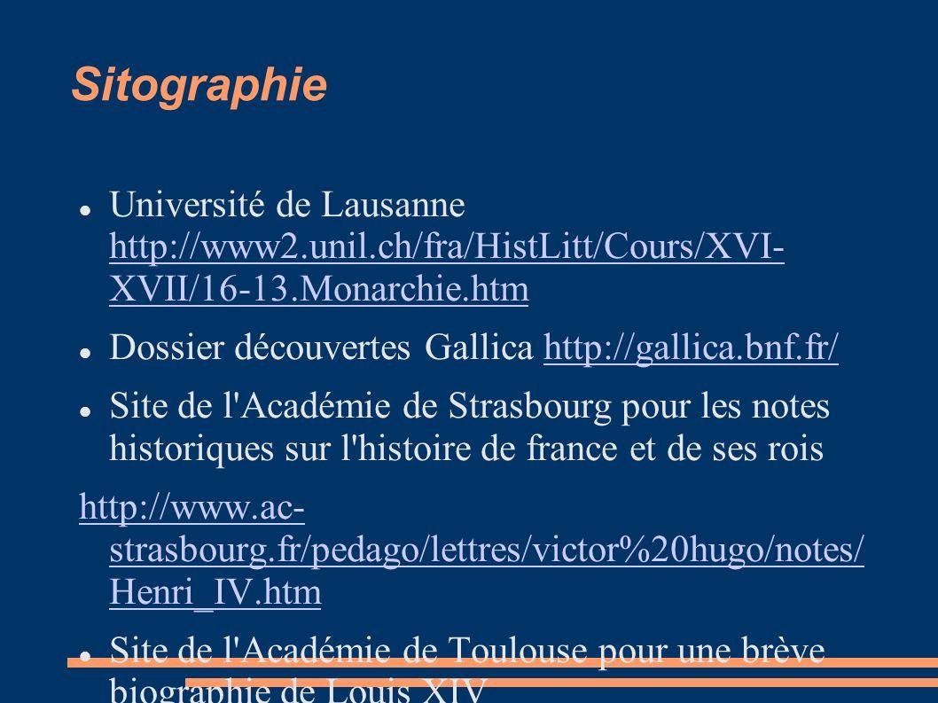 Sitographie Université de Lausanne http://www2.unil.ch/fra/HistLitt/Cours/XVI- XVII/16-13.Monarchie.htm.