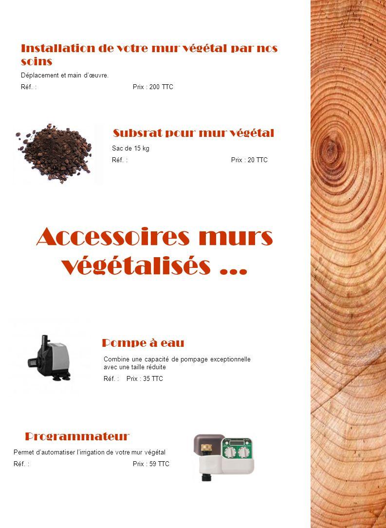 Accessoires murs végétalisés …
