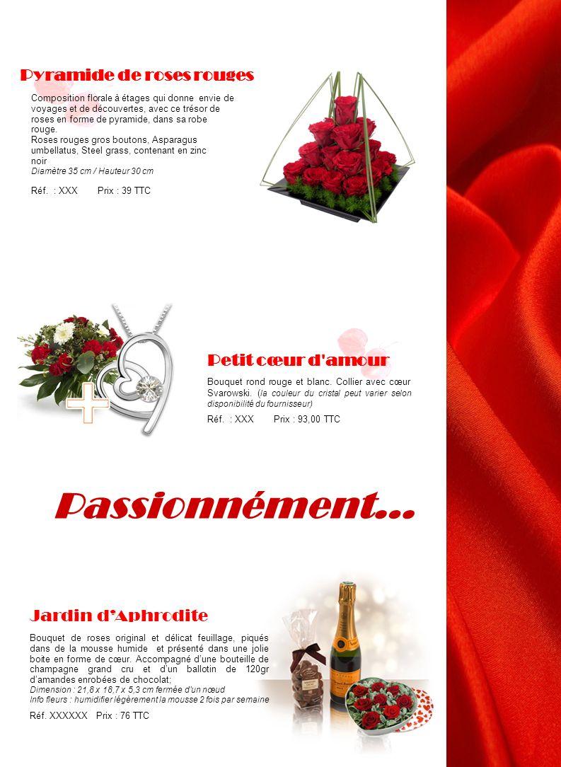 Passionnément… Pyramide de roses rouges Petit cœur d amour