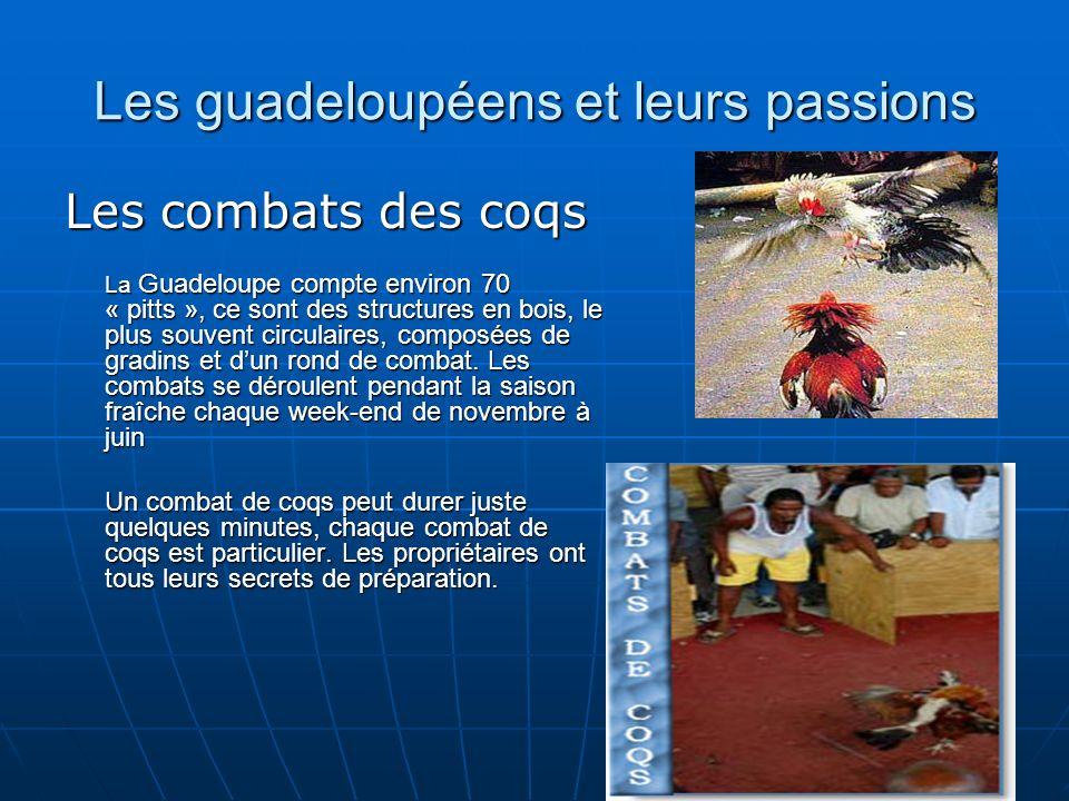 Les guadeloupéens et leurs passions