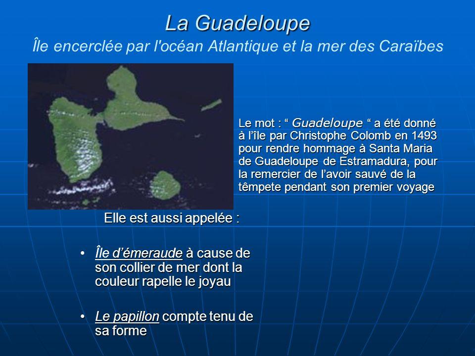 La Guadeloupe Île encerclée par l océan Atlantique et la mer des Caraïbes