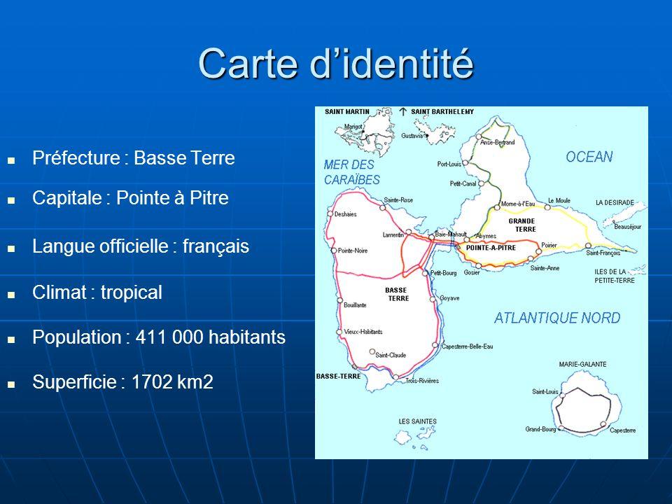 Carte d'identité Préfecture : Basse Terre Capitale : Pointe à Pitre