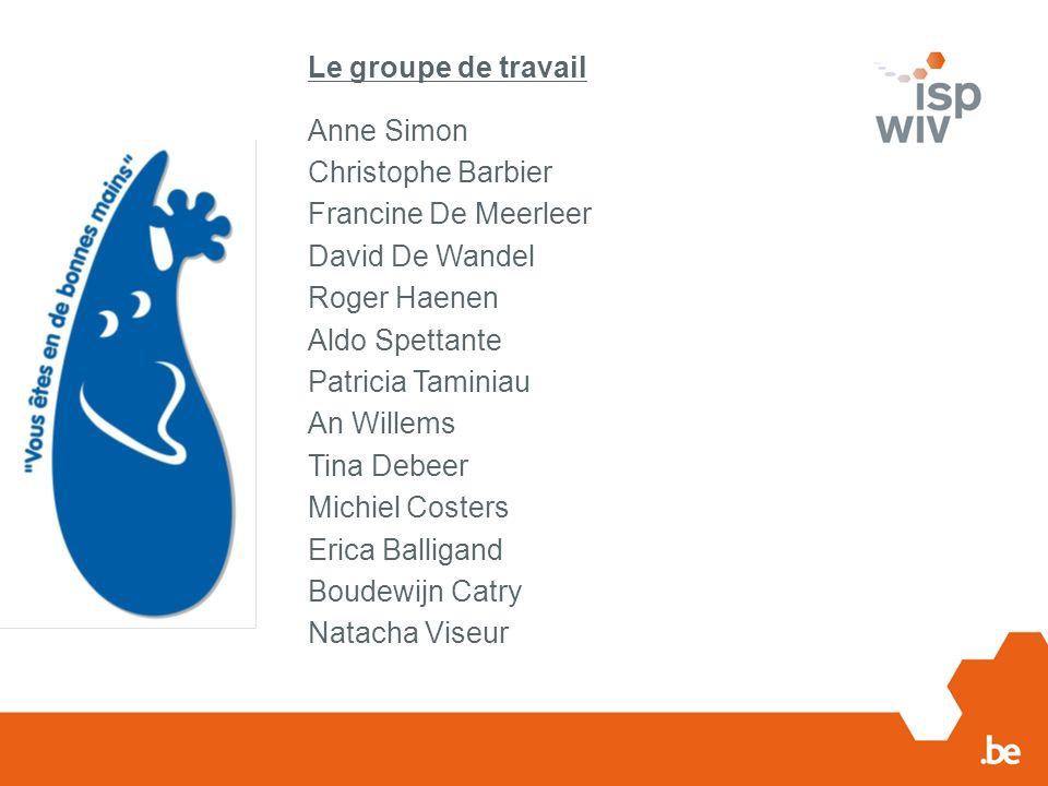 Le groupe de travail Anne Simon. Christophe Barbier. Francine De Meerleer. David De Wandel. Roger Haenen.