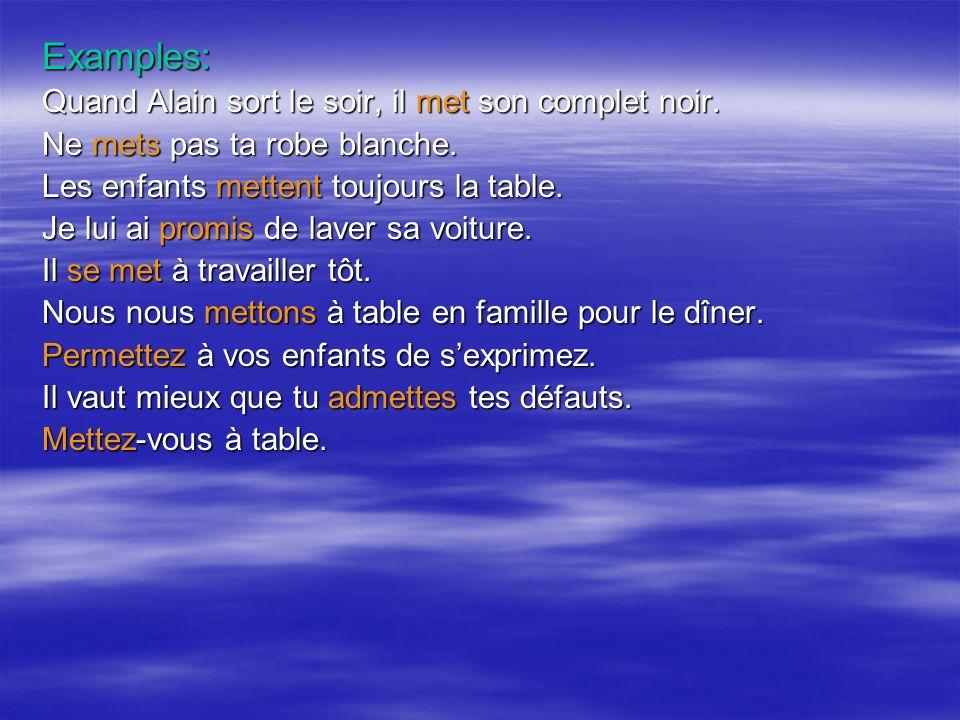Examples: Quand Alain sort le soir, il met son complet noir.