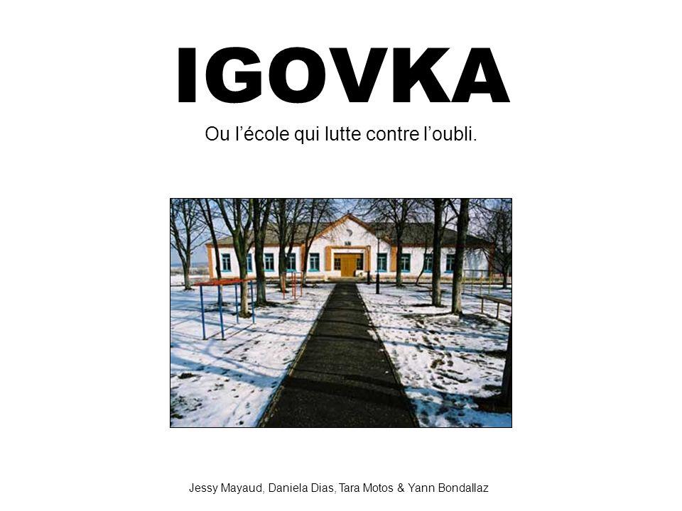IGOVKA Ou l'école qui lutte contre l'oubli.
