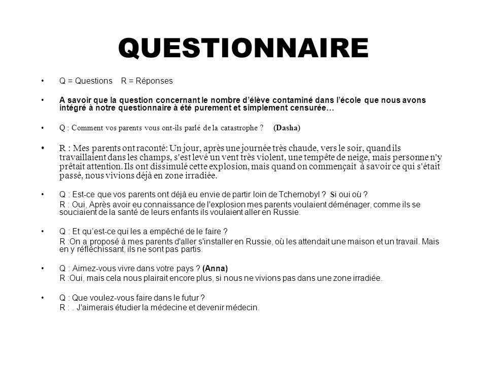 QUESTIONNAIRE Q = Questions R = Réponses.