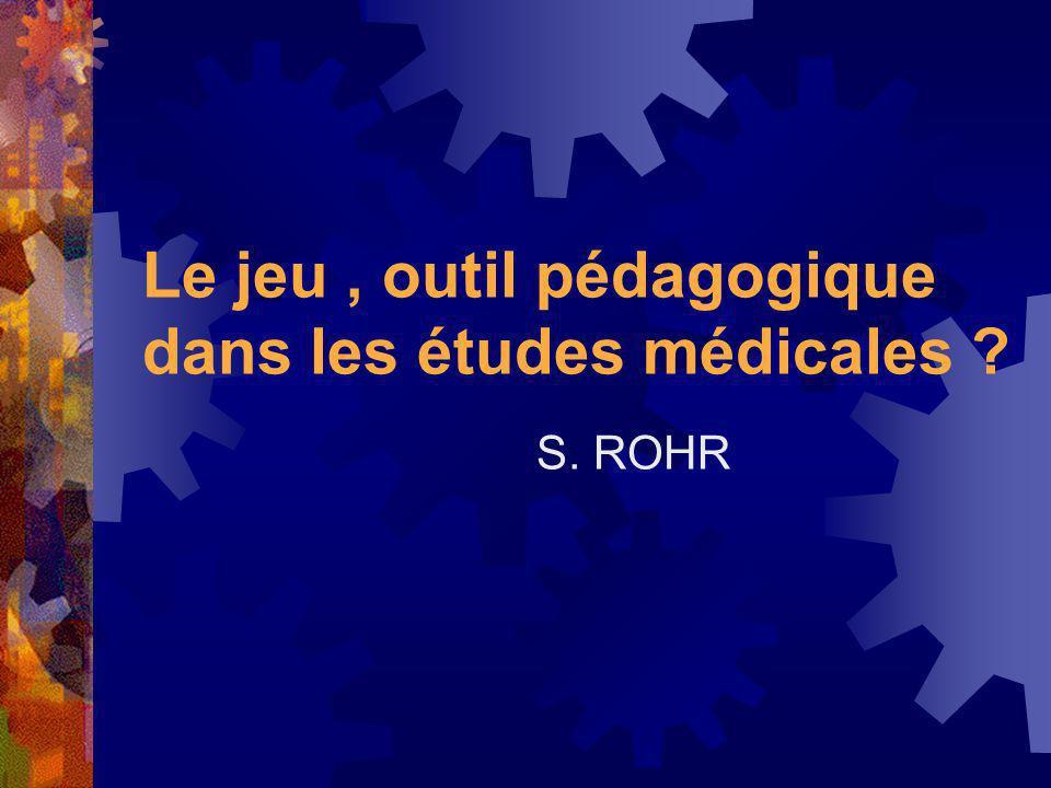 Le jeu , outil pédagogique dans les études médicales