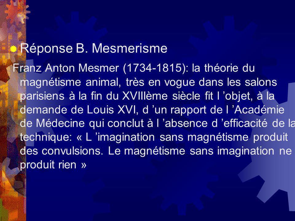 Réponse B. Mesmerisme