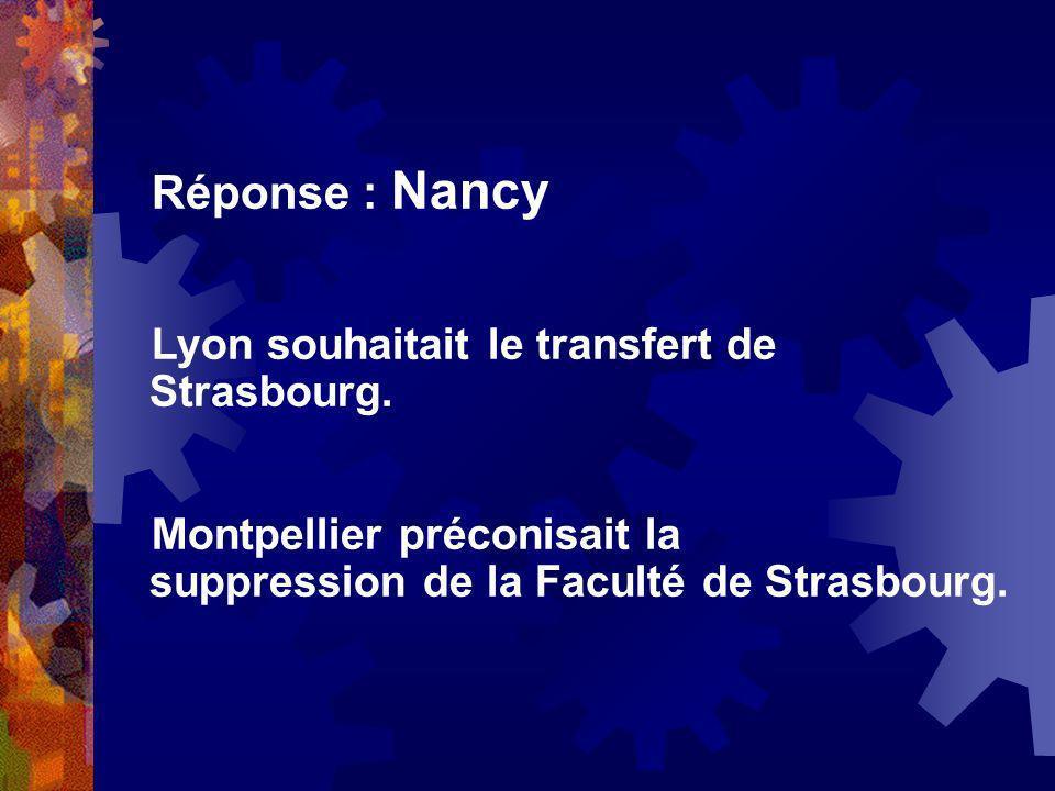 Réponse : Nancy Lyon souhaitait le transfert de Strasbourg.