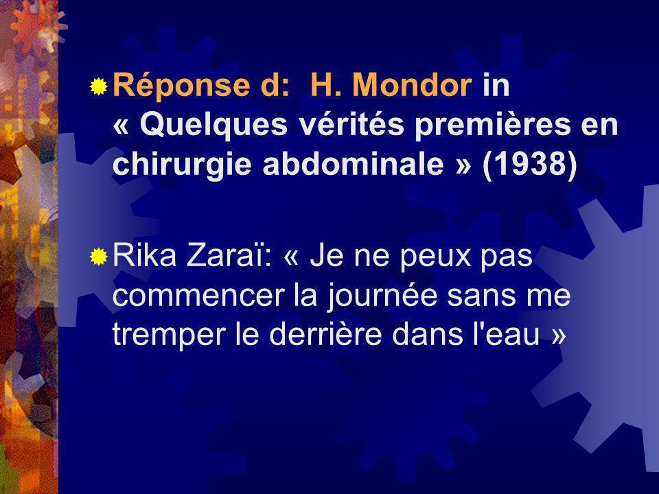 Réponse d: H. Mondor in « Quelques vérités premières en chirurgie abdominale » (1938)