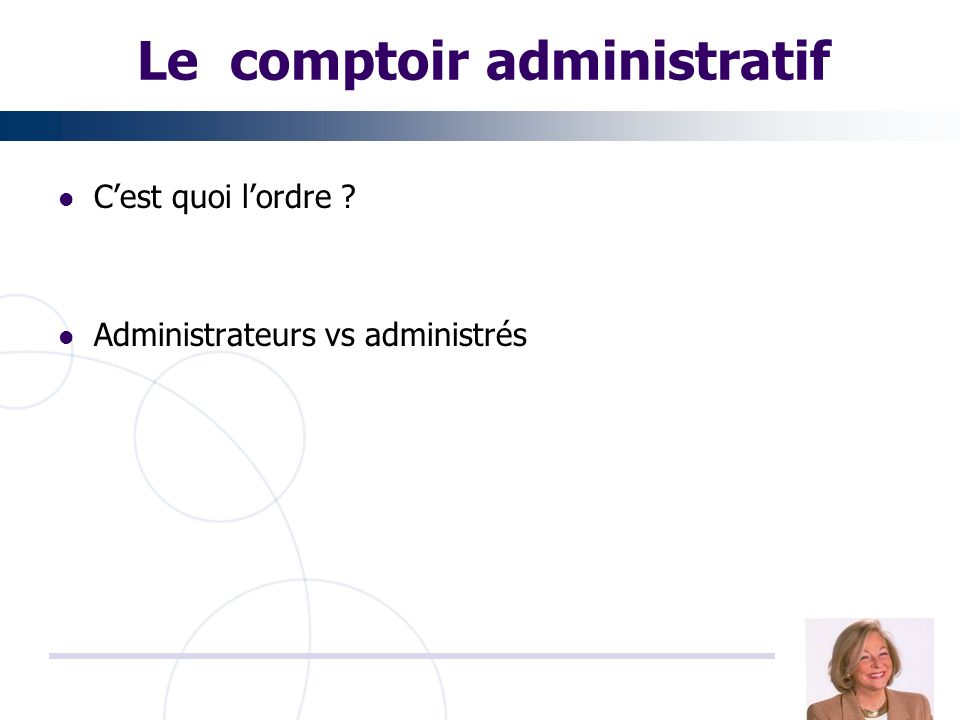 Le comptoir administratif