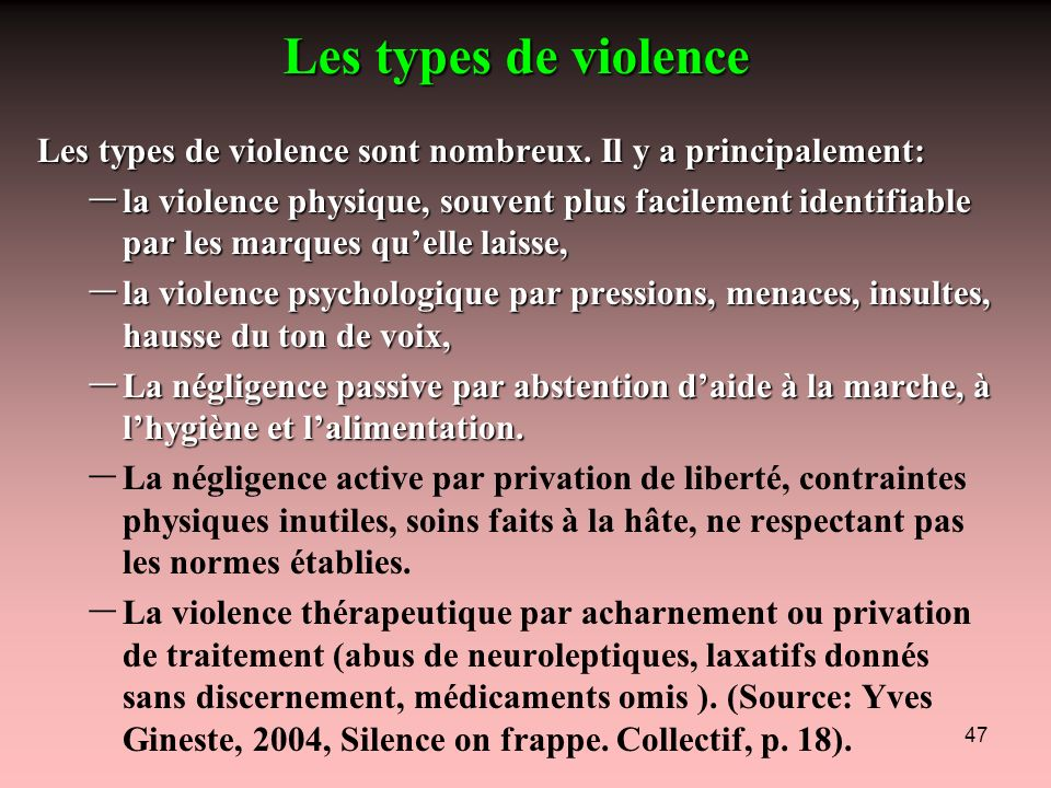 Les types de violence Les types de violence sont nombreux. Il y a principalement: