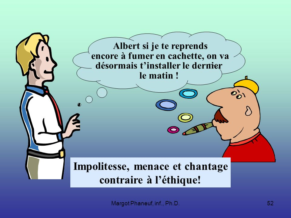 Impolitesse, menace et chantage